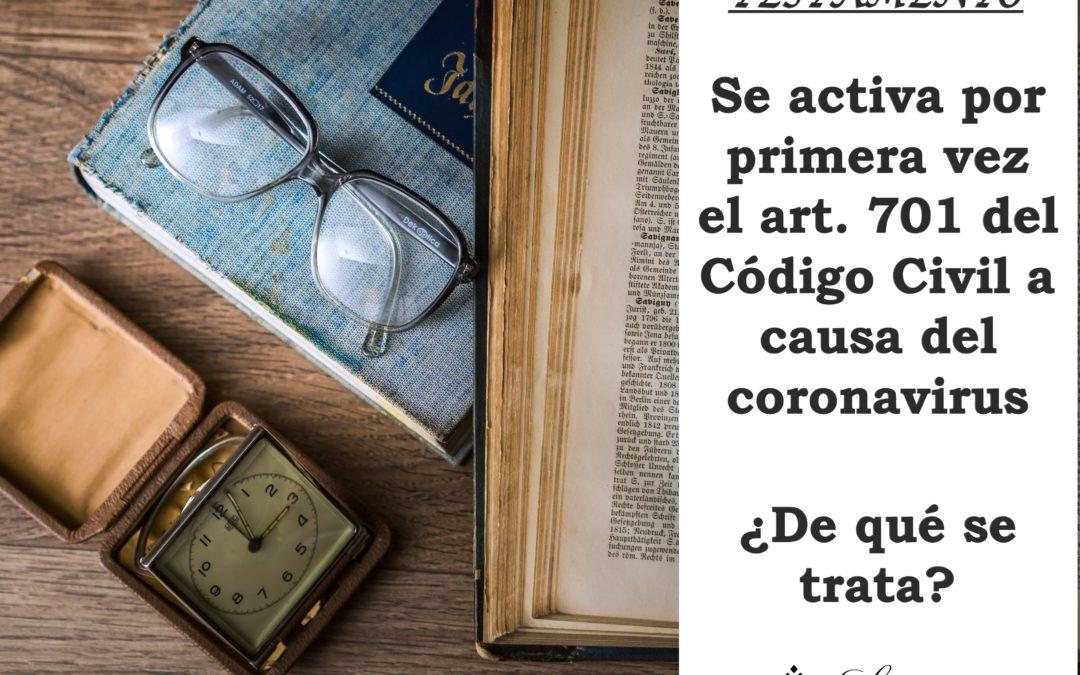 EL CORONAVIRUS ACTIVA EL ART. 701 C.C